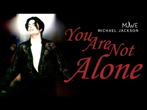 Michael Jackson - You Are Not Alone | MJWE Mix