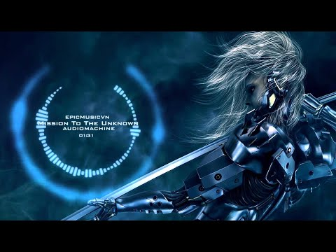 Epic Action | Audiomachine - Mission To The Unknown - Epic Music VN