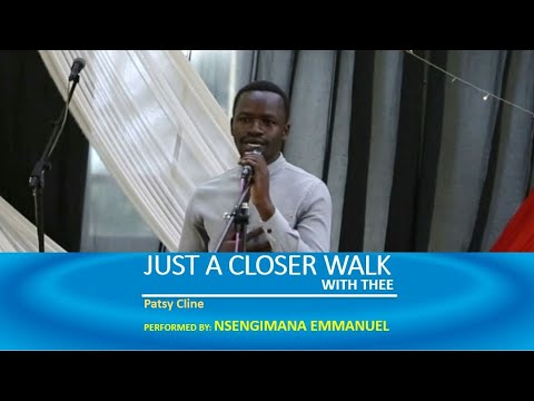 JUST A CLOSER WALK WITH THEE - Emmanuel NSENGIMANA - Amazing Grace Academy