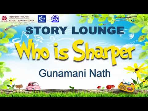 STORY LOUNGE -  'Who is Sharper' by Gunamani Nath | EPISODE 34