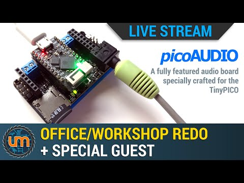 Live: Office / Workshop Redo + Special Guest - PicoAudio!