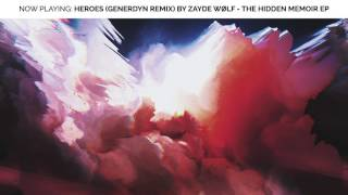ZAYDE WOLF - HEROES (Generdyn Remix) - Maze Runner The Death Cure