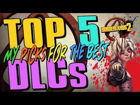 Borderlands 2 - Top 5 DLCs