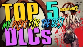 Borderlands 2 - Top 5 DLCs