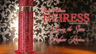Paris Hilton Heiress Limited Edition Perfume Review 🌟 Among the Stars Perfume Reviews 🌟
