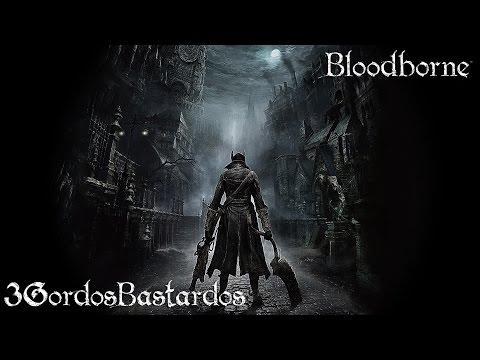 Reseña Bloodborne | 3 Gordos Bastardos