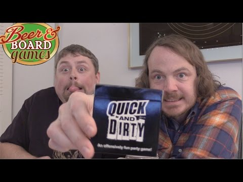 Quick And Dirty - Beer And Board Games