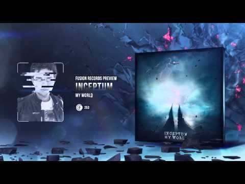 Inceptum - My World (Fusion 253) (Official Preview)