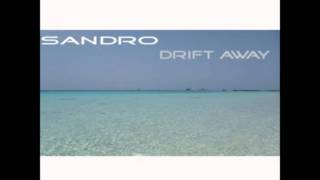Sandro - Drift Away (Original Mix)