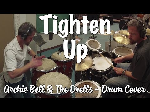 Tighten Up  Drumset & Conga  Archie Bell & The Drells