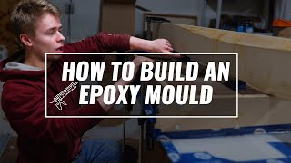 How to Build an Epoxy Mould