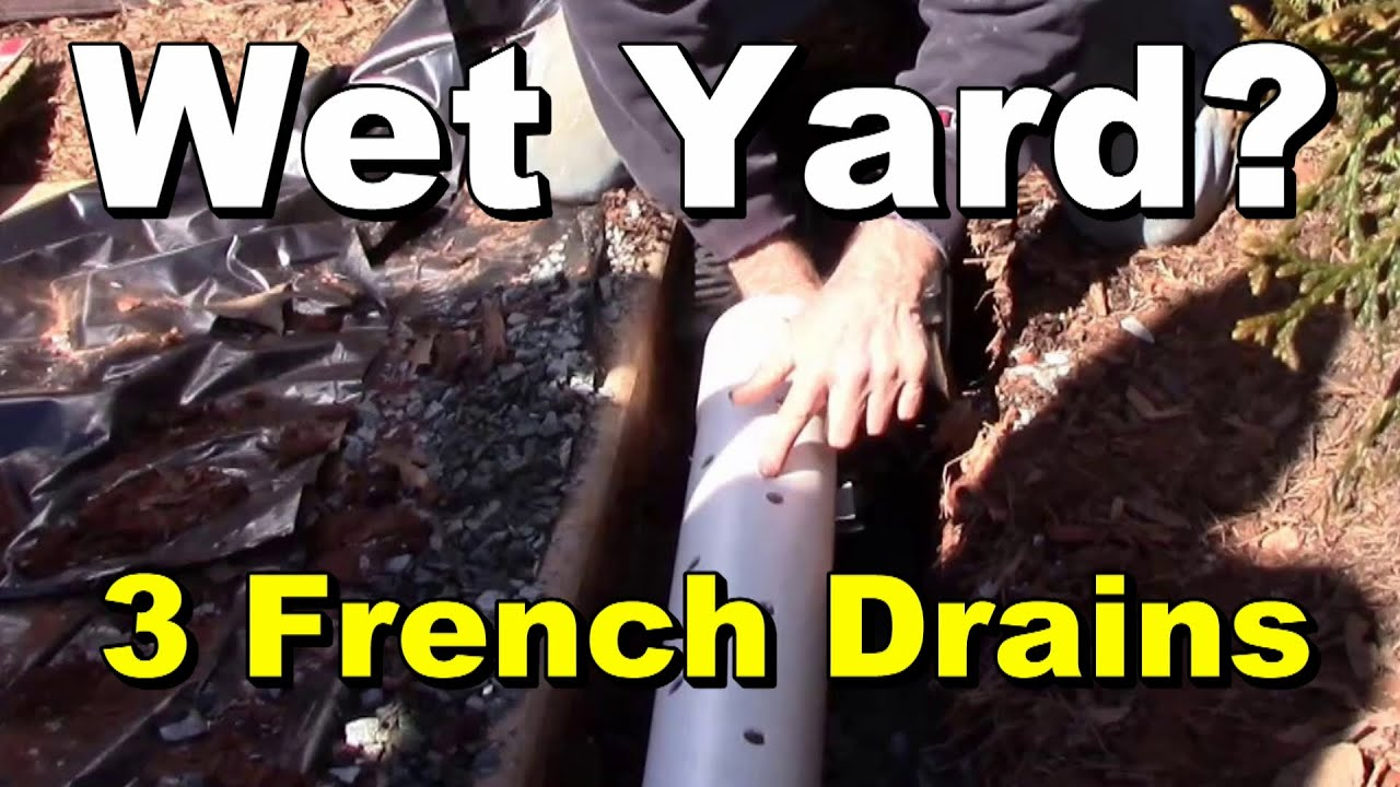 3 French Drains To Help Dry It Out, DIY For Homeowners   YouTube