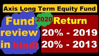 Best mutual fund 2020  axis long term equity fund direct growth  fund review 2020