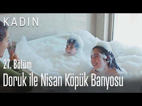 Doruk ile Nisan köpük banyosu - Kadın 27. Bölüm