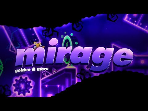 Mirage By Golden \u0026 More - (Extreme Demon) - Geometry Dash 2.11