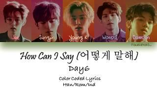 Video DAY6 – How Can I Say (어떻게 말해) | Indo sub download MP3, 3GP, MP4, WEBM, AVI, FLV Januari 2018