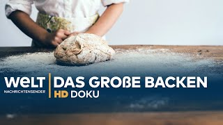 Das große Backen - Milliardengeschäft mit Brot und Gebäck   HD Doku