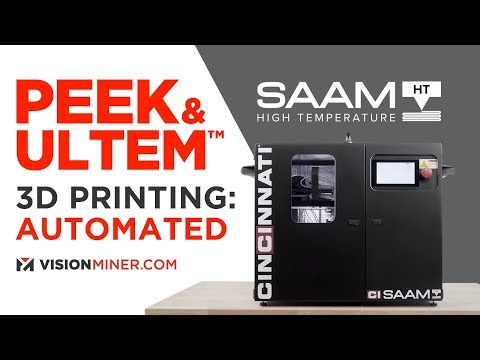 Cincinnati SAAM HT High-Temp Automated 3D Printer For PEEK, ULTEM™ (PEI), PPSU, Nylon, PC, And More!