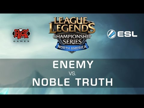 Enemy eSports vs. Noble Truth - NA LCS Expansion Tournament