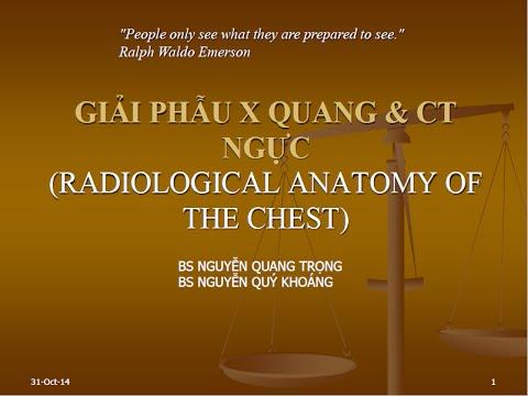 Giải phẫu X - Quang và CT ngực (Bs. Nguyễn Quang Trọng)
