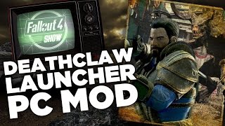 Deathclaw Launcher - Fallout 4 Show Mod of the Week thumbnail