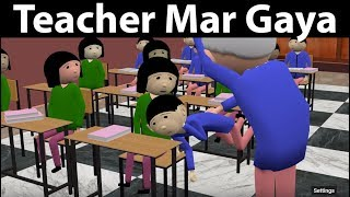 TEACHER MAR GAYA | CS Bisht Vines | School Classroom Comedy | Teacher Student Jokes