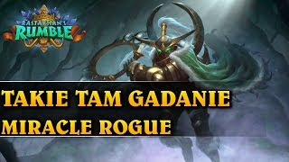 TAKIE TAM GADANIE - MIRACLE ROGUE - Hearthstone Decks (Rastakhan