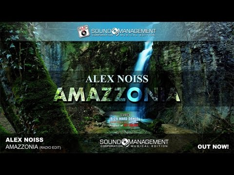 ALEX NOISS - Amazzonia (HIT MANIA SPRING 2018 - IBIZA HARD DANCE Agua Blanca) from YouTube · Duration:  4 minutes 28 seconds