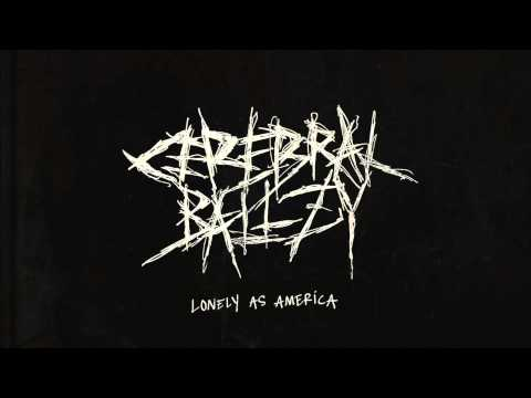 Cerebral Ballzy - Lonely As America (Official Audio)