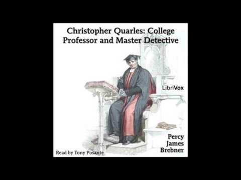 Christopher Quarles College Professor and Master Detective by Percy James Brebner #audiobook