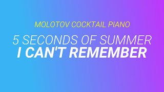 I Can't Remember - 5 Seconds of Summer cover by Molotov Cocktail Piano