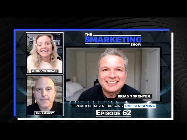 Tornado Chaser Explains Live Streaming with Brian J Spencer - Episode 62 - The Smarketing Show