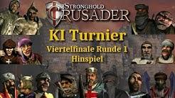Viertelfinale - Runde 1 - Hinspiel | Stronghold Crusader - Erstes Team KI-Turnier