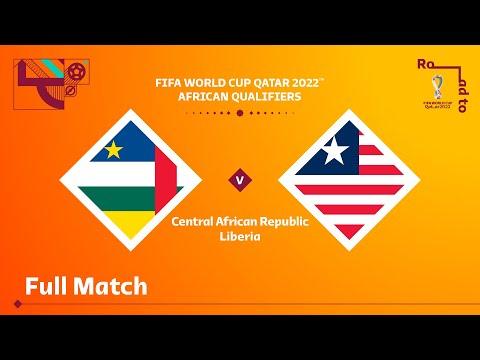 Central African Republic v Liberia   FIFA World Cup Qatar 2022 Qualifier   Full Match