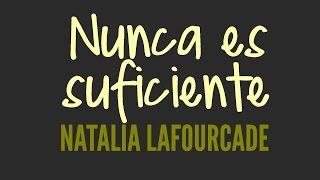 Nunca Es Suficiente - Natalia Lafourcade