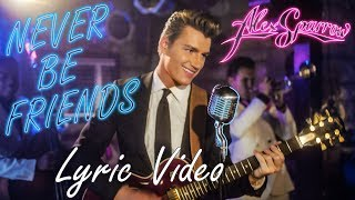 Alex Sparrow New Single Andquotnever Be Friendsandquot Lyric Video Premeire