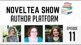 Building An Author Platform | NovelTea Show episode 11 thumbnail