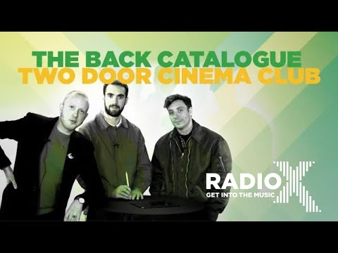 Two Door Cinema Club talk us through their most iconic music