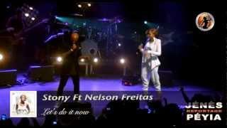 Смотреть клип Stony Ft. Nelson Freitas - Let'S Do It Now