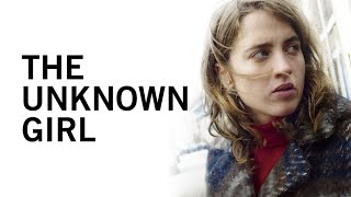 The Unknown Girl - Official Trailer