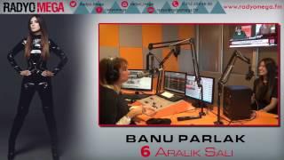 Radyo Mega 06 Aralık 2016 Banu Parlak Yayını!