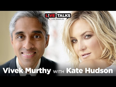 Dr. Vivek Murthy in conversation with Kate Hudson at Live Talks Los Angeles
