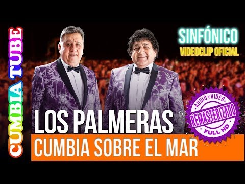 Los Palmeras – Cumbia Sobre El Mar | Sinfónico | Audio y Video Remasterizado Full HD | Cumbia Tube