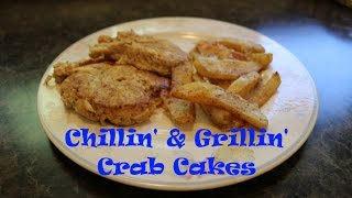 Chillin' And Grillin' 16 - Crab Cakes