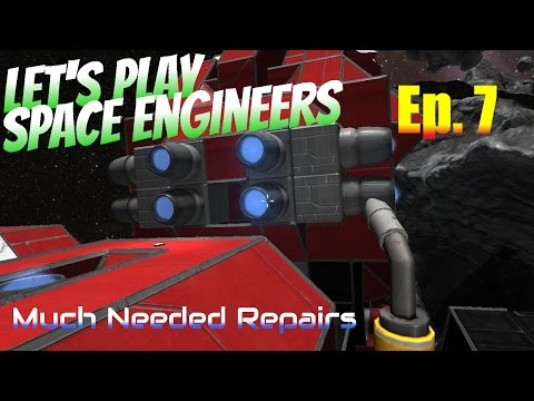 Let's Play Space Engineers! - Crashed Red Ship Ep. 7 - Much Needed Repairs
