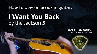 I Want You Back by the Jackson 5 - Acoustic guitar lesson - Beat Strum