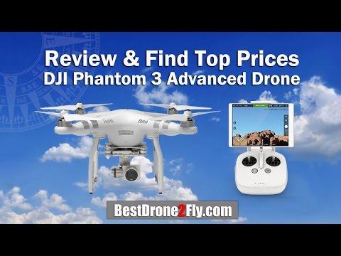 Review & Best Price DJI Phantom 3 Advanced Drone + HD Camera