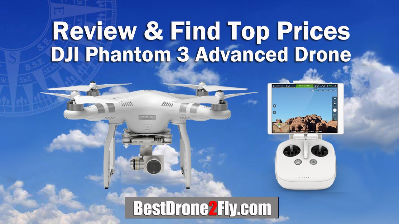 Review & Best Price DJI Phantom 3 Advanced Drone with HD ...