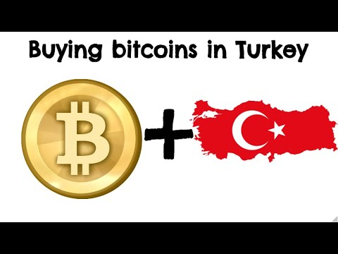 HOW TO BUY BITCOIN IN TURKEY?