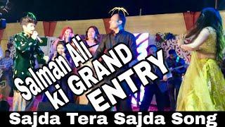 SALMAN ALI ki GRAND ENTRY | SAJDA TERA SAJDA SONG K SATH